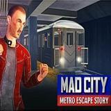 Mad City Metro Kaçış Hikayesi